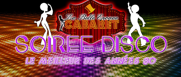 Soirée DISCO au cabaret LA BELLE EPOQUE